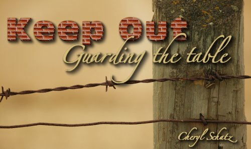 Guarding the table on The Giving blog by Cheryl Schatz