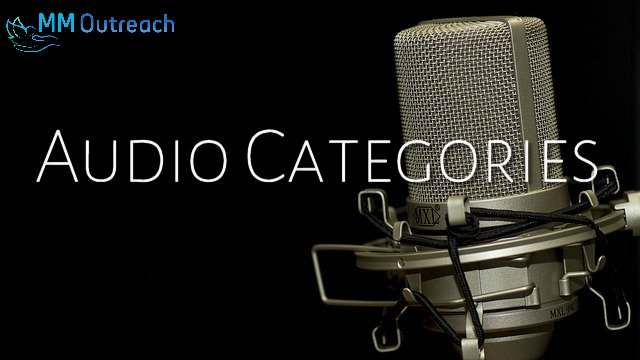 Audio categories on MM Outreach Inc