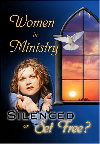Women in Ministry Silenced or Set Free? by Cheryl Schatz